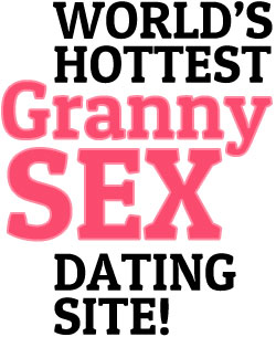 World's Largest Granny Sex Dating Site!