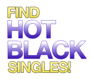 Find hot black singles!